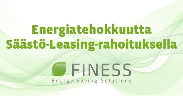 Finess Energyn Säästö-Leasing mahdollistaa jopa positiivisen kassavirran